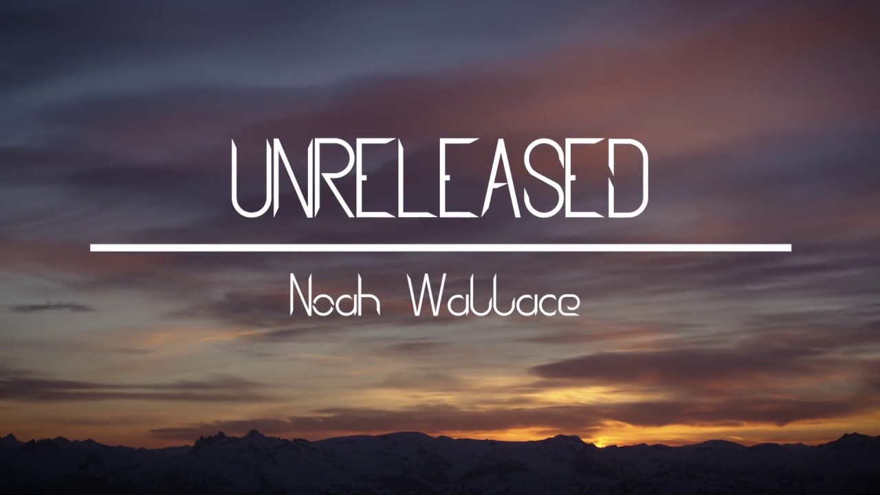 ノア・ウォレスの「UNRELEASED」が公開!!
